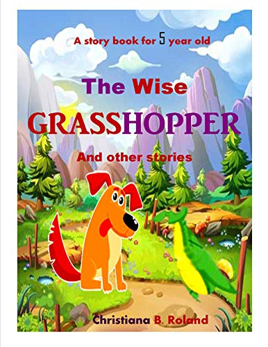 Utorrent Para Descargar The Wise Grasshopper And other stories: A story book for 5 year old Formato PDF