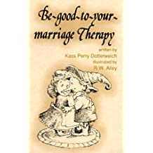 Be Good to Your Marriage Therapy (Elf Self Help)