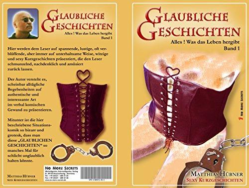 GLAUBLICHE GESCHICHTEN - Band 01 - Sexy Kurzgeschichten für Erwachsene