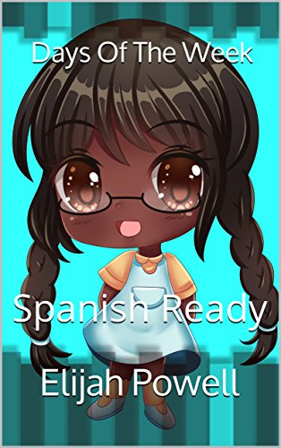 Days Of The Week: Spanish Ready (English Edition)