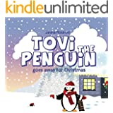 Tovi the Penguin goes away for Christmas (English Edition)