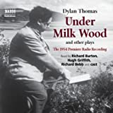 Under Milk Wood and Other Plays: The 1954 Premiere Radio Recording