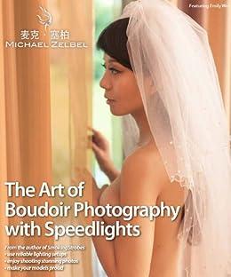 The Art of Boudoir Photography with Speedlights (English Edition) de [Zelbel, Michael]