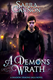 A Demon's Wrath: Parts 1 and 2: A Shadow Demons Saga Novel