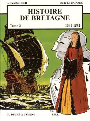 Histoire de Bretagne T3 1341 - 1532, du duché à l'union