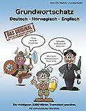 Grundwortschatz Deutsch - Norwegisch - Englisch: Die wichtigsten 3.000 Wörter. Thematisch geordnet. Mit alphabetischer Wortliste.