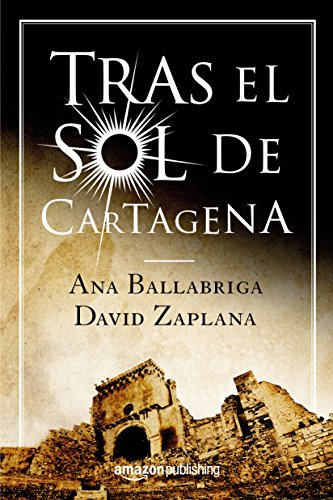 Tras el sol de Cartagena (Spanish Edition)