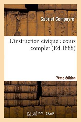 L'instruction civique 7e édition: cours complet, suivi notions économie politique usage écoles normales primaires et supérieures.