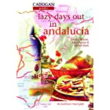 Lazy Days Out in Andalucia (Cadogan Guides)