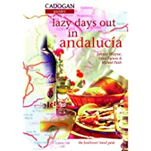 Lazy Days Out in Andalucia (Cadogan Country Guides)