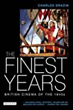 The Finest Years: British Cinema of the 1940's (Cinema and Society)