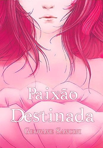 Paixão Destinada (Portuguese Edition) por Geovane Sancini