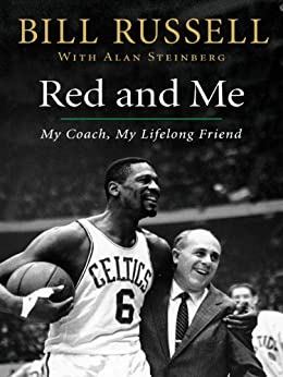 Red and Me: My Coach, My Lifelong Friend von [Russell, Bill, Steinberg, Alan]