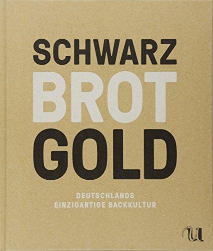 Schwarz Brot Gold: Deutschlands ...
