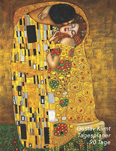 Gustav Klimt Tagesplaner 90 Tage: Der Kuss | 3-Monatsplaner mit Kalender | Einfacher Überblick über die Terminpläne | Jugendstil Planer 12 Wochen | Ideal für die Schule, Studium und das Büro (Jugendstil-planer)