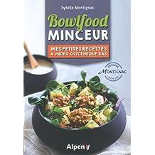 Bowlfood Minceur - mes petites recettes à index glycémiques bas