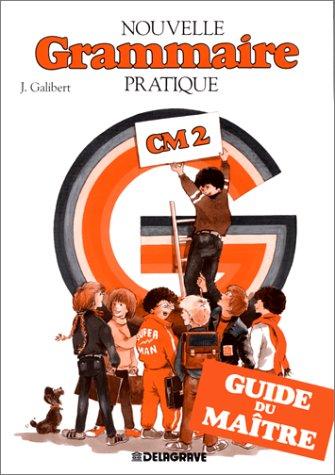 Nouvelle grammaire pratique, CM2. Guide du maître