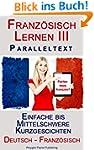 Französisch Lernen III: Paralleltext...