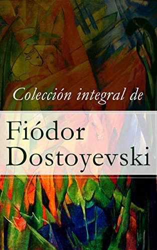 Colección integral de Fiódor Dostoyevski por Fiódor Dostoyevski