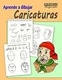 Aprende a Dibujar Caricaturas: Comienzo del Dibujo Humoristico: Volume 3 (Coleccion Borges Soto)