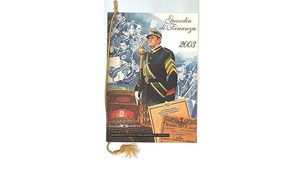 CALENDARIO GUARDIA DI FINANZA 2003 con cordoncino originale