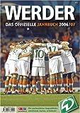 Werder - Das offizielle Jahrbuch 2006/2007 - SV Werder Bremen