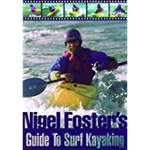 Nigel Foster's Surf Kayaking (Sea Kayaking How- To) by Nigel Foster (1998-08-01)