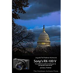 Le Guide The Friedman Archives du Sony's RX-100 V (Édition N & B)