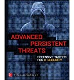 By Wrightson, Tyler ( Author ) [ Advanced Persistent Threat Hacking: The Art and Science of Hacking Any Organization By Dec-2014 Paperback