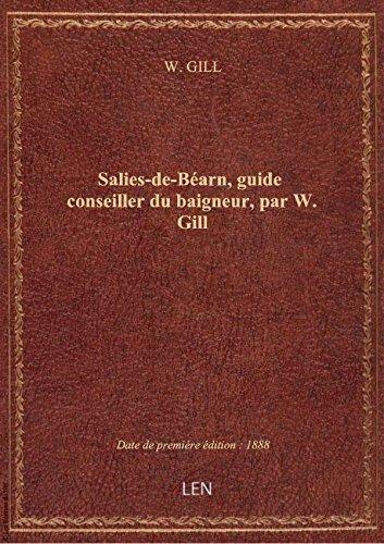 Salies-de-Béarn, guide conseiller du baigneur, par W. Gill par W. GILL