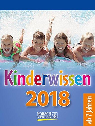 Kinderwissen  2018: Tages-Abreisskalender für Kinder mit Wissen und neuen Spielen. I Aufstellbar I 12 x 16 cm