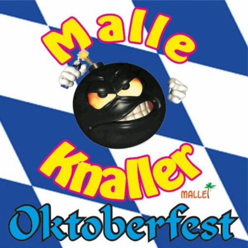 Malle Knaller Oktoberfest Hits