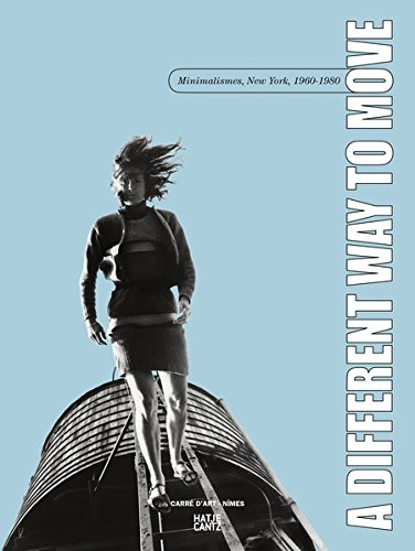 A Different Way to Move: Minimalismes, New York, 1960-1980 par Elizabeth Kotz, Marcella Lista, Corinne Rondeau, Susan Rosenberg