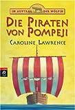 Im Auftrag der Wölfin - Die Piraten von Pompeji: Band 3 - Caroline Lawrence