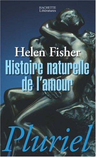 Histoire naturelle de l'amour par Helen Fisher