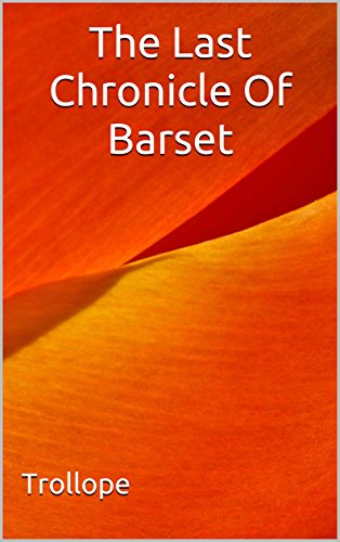 The Last Chronicle Of Barset: (Annotated) (English Edition)