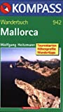 Mallorca: Wanderführer mit Top-Routenkarten, Höhenprofilen und Wandertipps - Wolfgang Heitzmann