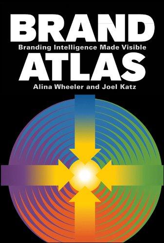 Brand Atlas: Branding Intelligence Made Visible por Alina Wheeler