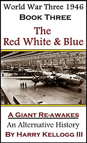 the-red-white-blue-world-war-three-1946-book-three-a-giant-re-awakes-english-edition