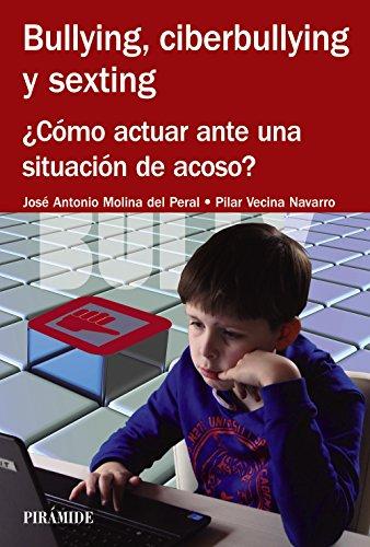 Bullying, ciberbullying y sexting por José Antonio Molina del Peral