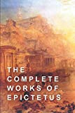 The Complete Works of Epictetus