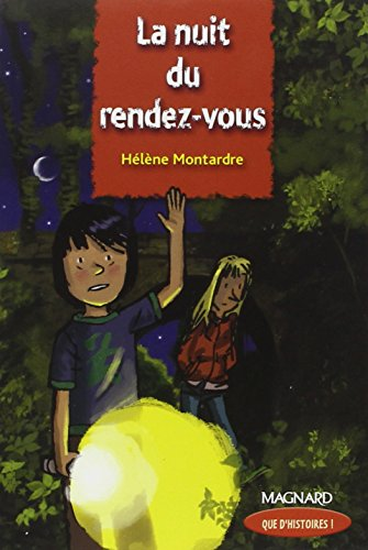 La nuit du rendez-vous (CM2) (Que d'histoires !) por Helene Montardre