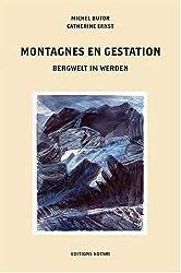 Montagnes en gestation : Edition bilingue français-allemand