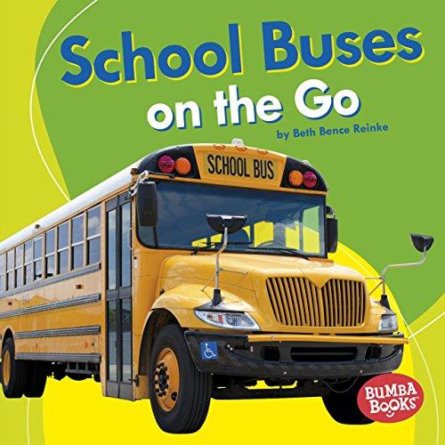 School Buses on the Go (Bumba Books: Machines That Go) (Go Go School Bus)