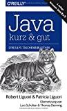 Java - kurz & gut: Behandelt Java 8 & 9 - Robert James Liguori, Patricia Liguori