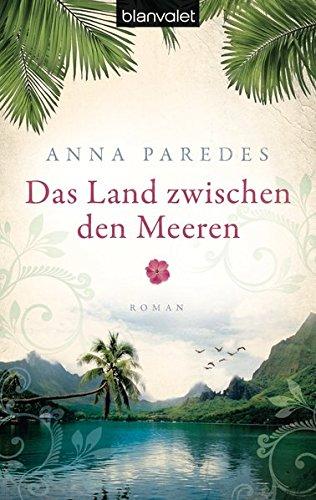 Preisvergleich Produktbild Das Land zwischen den Meeren: Roman (Costa-Rica-Saga, Band 1)