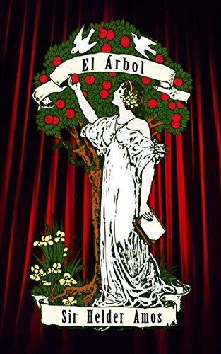 El Árbol: Una Obra de Teatro por Sir Helder Amos por Sir Helder Amos