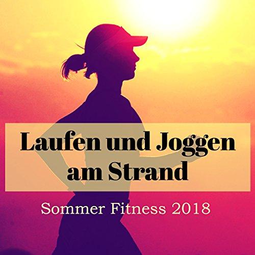 Laufen und Joggen am Strand - Sommer Fitness 2018, Workout Running Musik für Sport