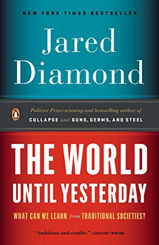 The World Until Yesterday: What Can We Learn from Traditional Societies? por Jared Diamond