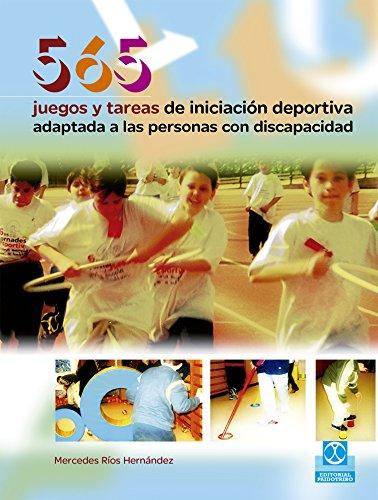 565 Juegos y tareas de iniciación deportiva adaptada a las personas con discapacidad (Educación Física nº 35) por Mercedes Ríos Hernández